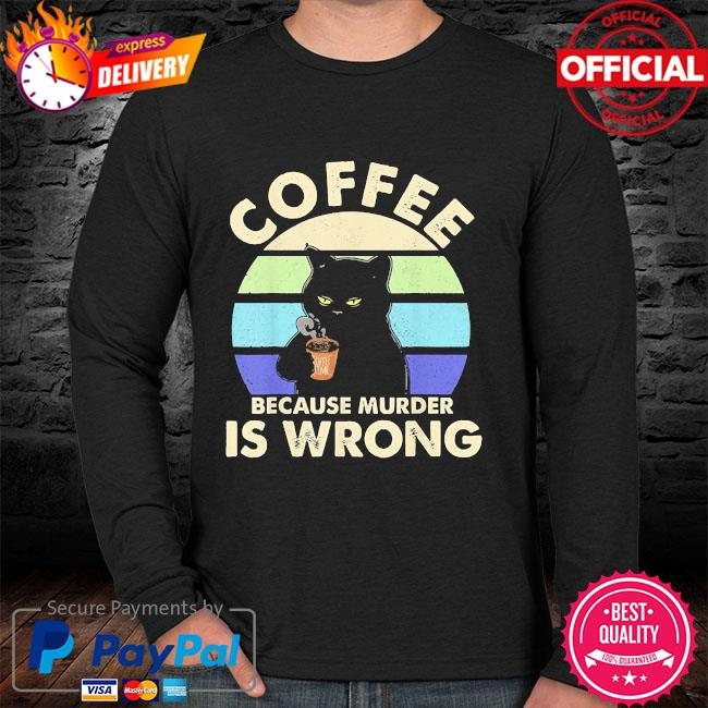 Black Cat Coffee because murder is wrong vintage sweater