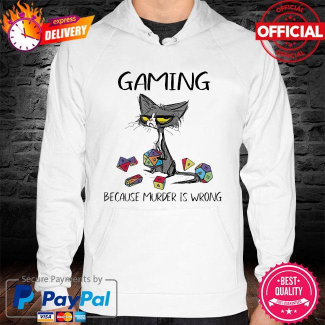 Cat gaming because murder is wrong hoodie