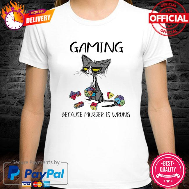 Cat gaming because murder is wrong shirt