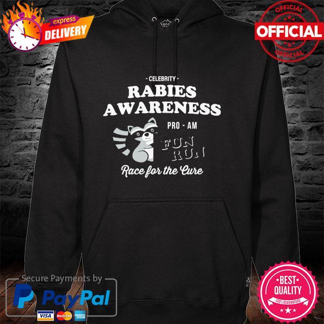 Celebrity rabies awareness fun run race for the cure hoodie