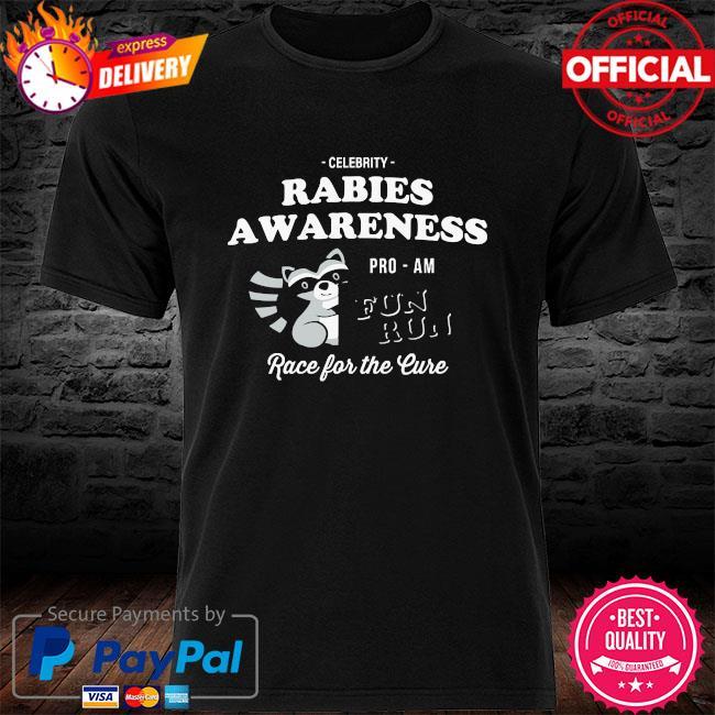 Celebrity rabies awareness fun run race for the cure shirt