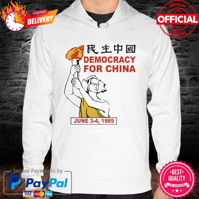Democracy for china june 3-4 1989 hoodie