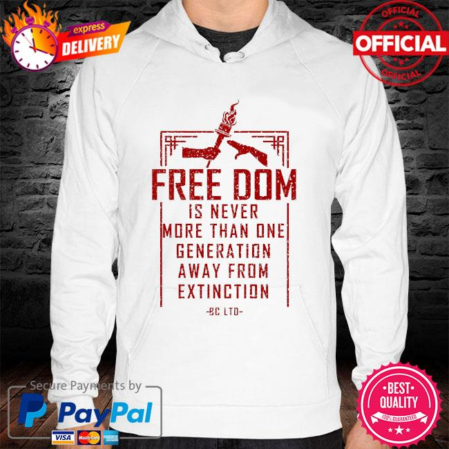 Freedom is never more than one generation away from extinction hoodie