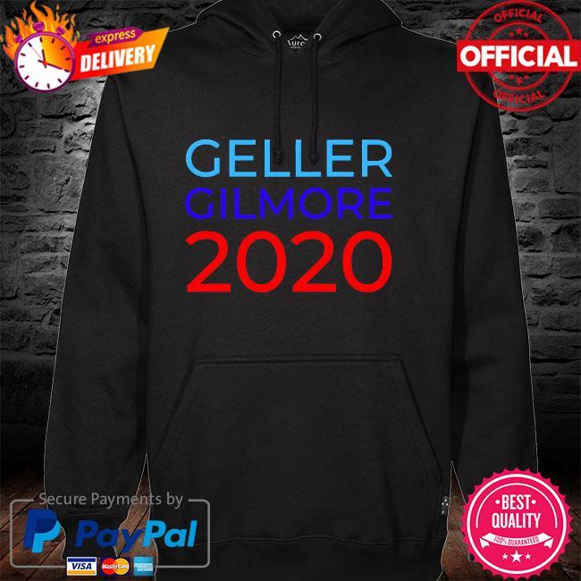 Geller Gilmore 2020 hoodie