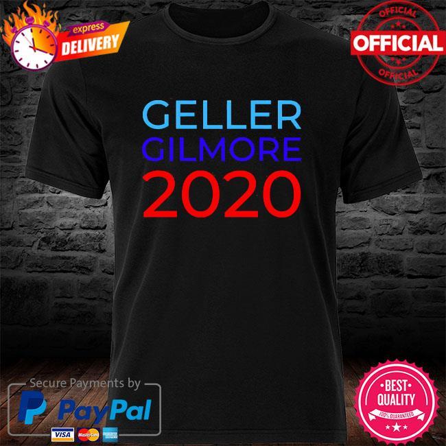 Geller Gilmore 2020 shirt