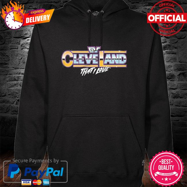 Gv cleveland that I love hoodie