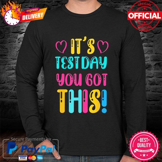 It's test day you got this teacher student testing day sweater