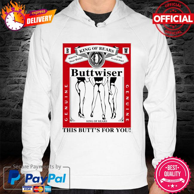 King of rears buttwiser lana del rey this butt's for you hoodie