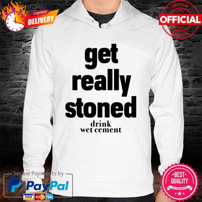 Matthew get really stoned drink wet cement hoodie