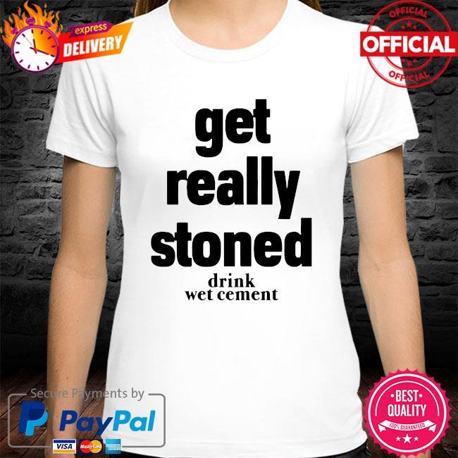 Matthew get really stoned drink wet cement shirt