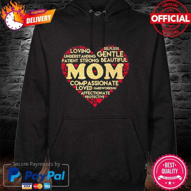 Mom loving understanding patient gentle affectionate compassionate hoodie