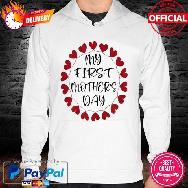 My first mother's day hoodie