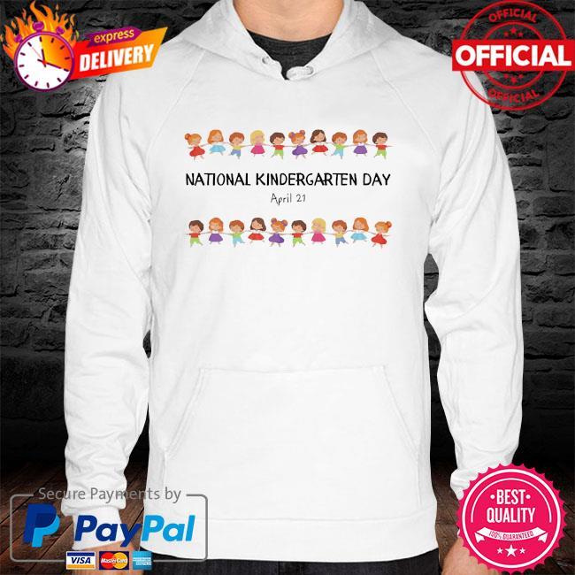 National kindergarten day teachers students 2021 hoodie