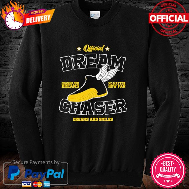 Official dream chasing dreams no matter chaser dreams and smiles long sleeve