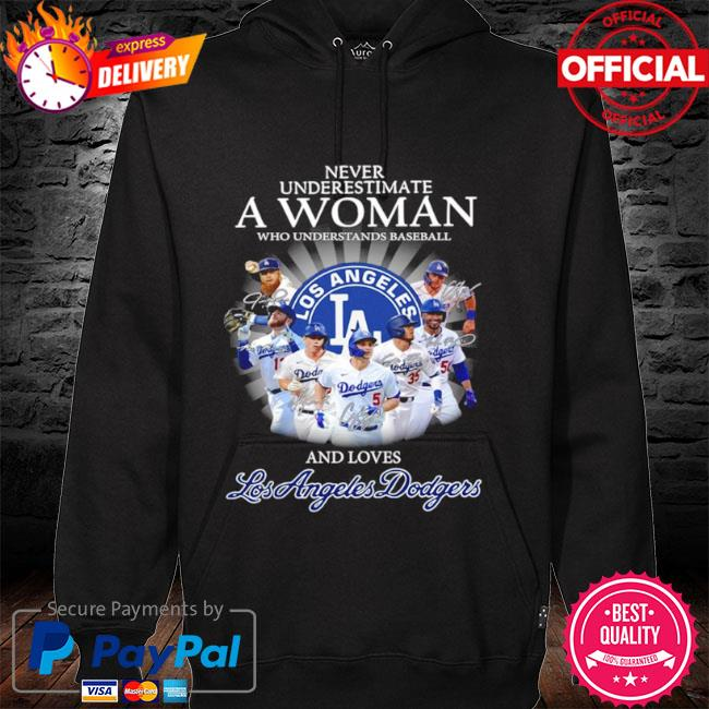 Official Never underestimate a woman who understands basketball and loves los angeles dodgers signatures hoodie