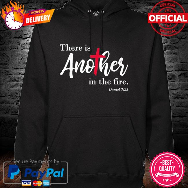 Official there is another in the fire scripture religious hoodie