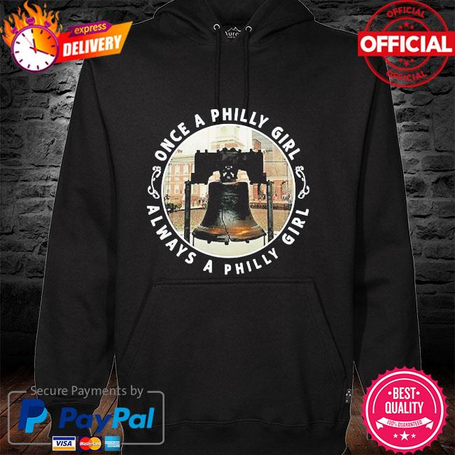 Once a philly girl always a philly girl hoodie