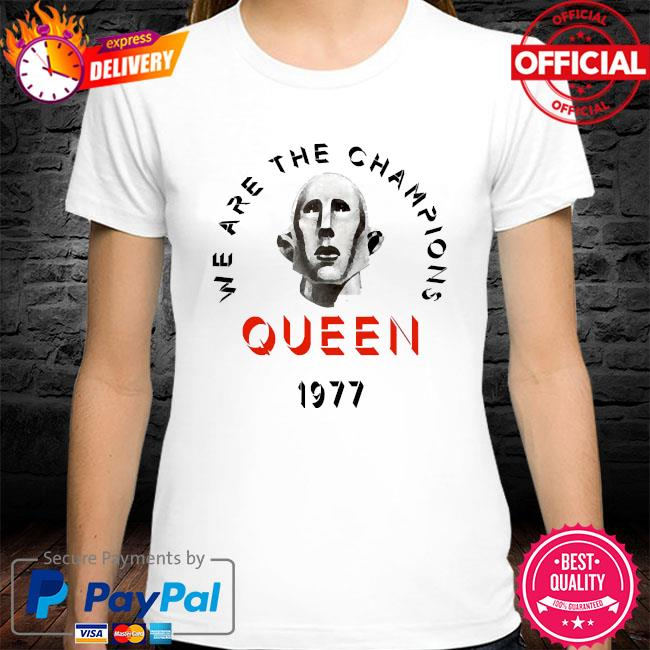 Queen we are the champions queen 1977 shirt