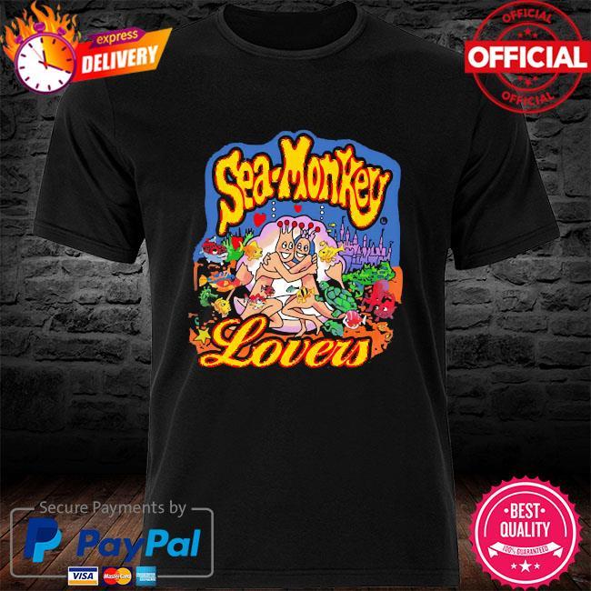 Sea monkeys lovers shirt