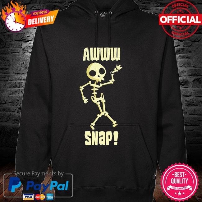 Skeleton awww snap hoodie