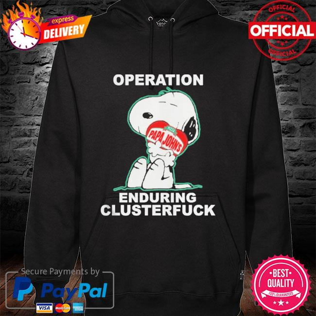 Snoopy operation papa john's enduring clusterfuck hoodie