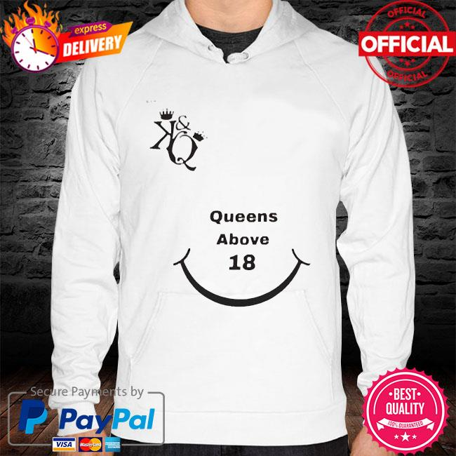 The kings queens above 18 hoodie