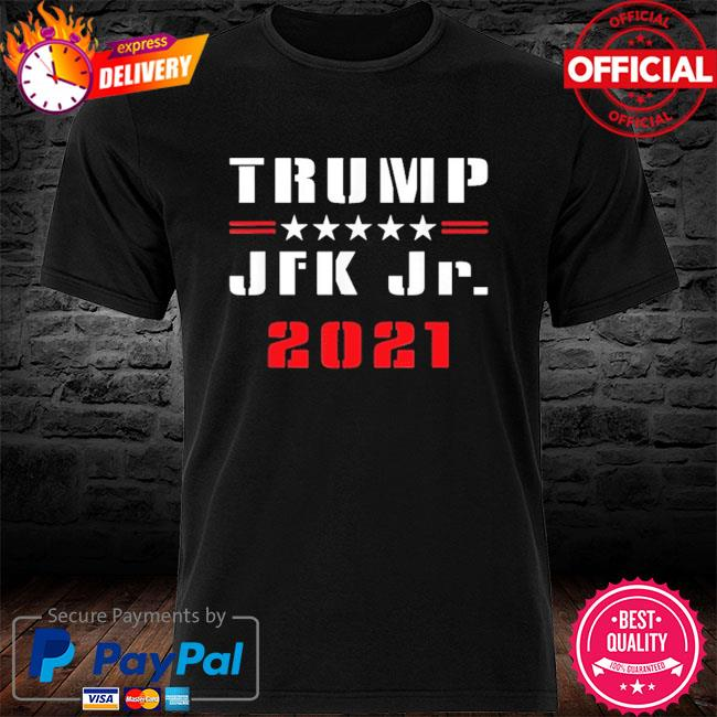 Trump JFK Jr 2021 shirt
