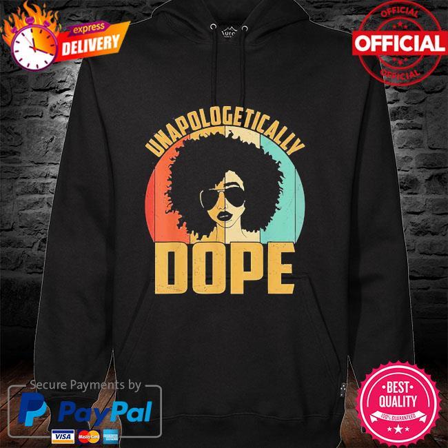 Unapologetically dope black pride melanin african American hoodie