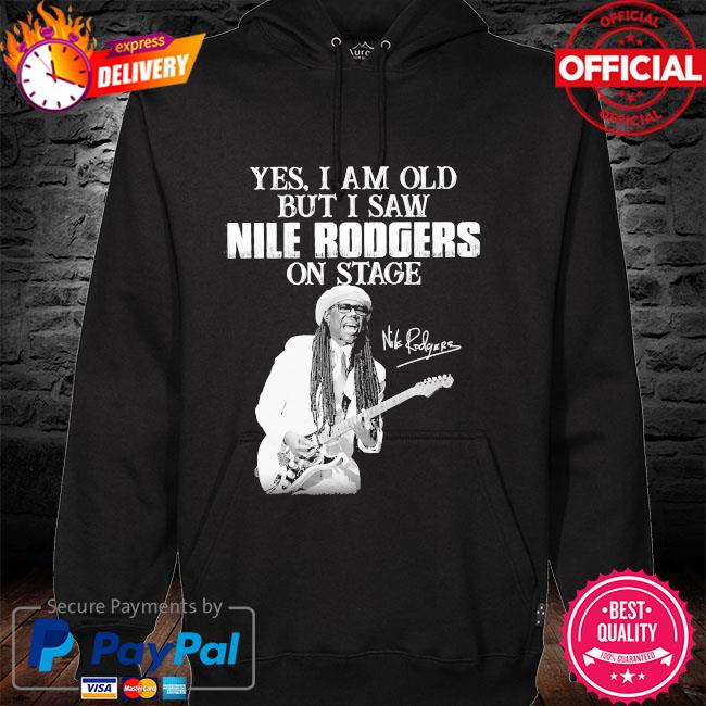 Yes I am old but I saw Rodgers on stage signatures hoodie