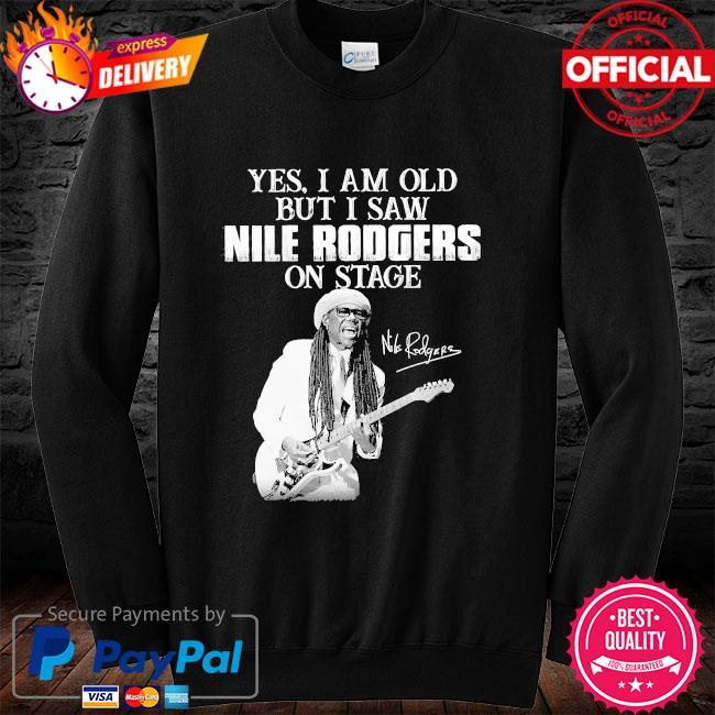 Yes I am old but I saw Rodgers on stage signatures long sleeve