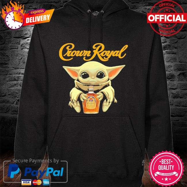 Baby Yoda crown royal hoodie