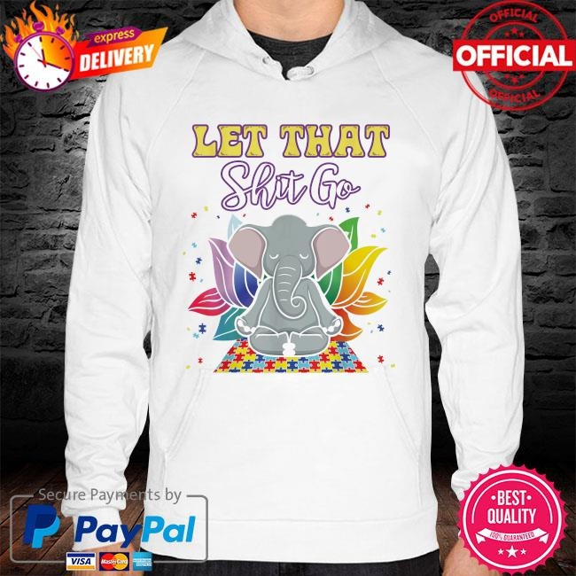 Elephant Yoga Autism let that shit go hoodie