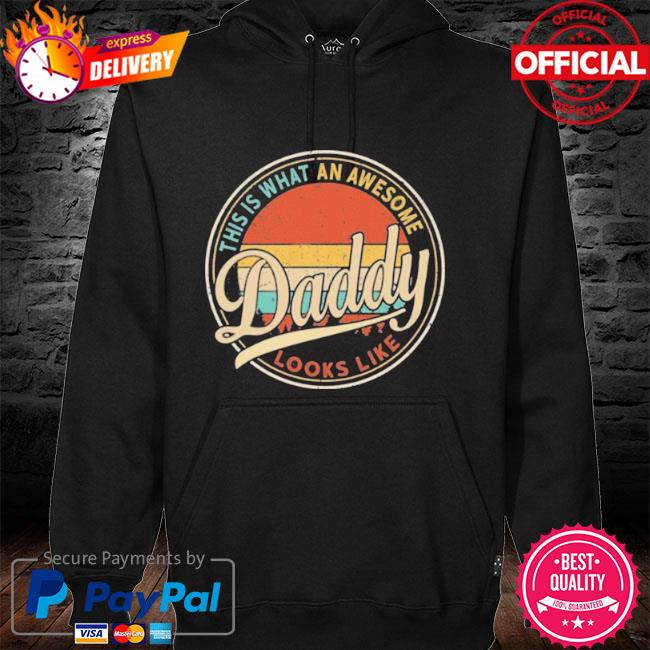 Father's Day This Is What An Awesome Daddy Looks Like Retro Vintage 2021 hoodie