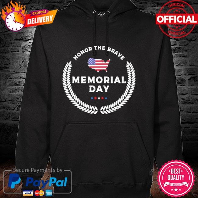 Honor the Brave memorial day 2021 t-s hoodie