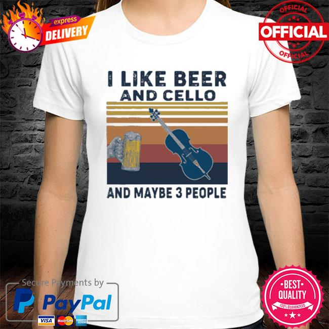 I Like Beer And Cello And Maybe 3 People 2021 Vintage 2021 Shirt