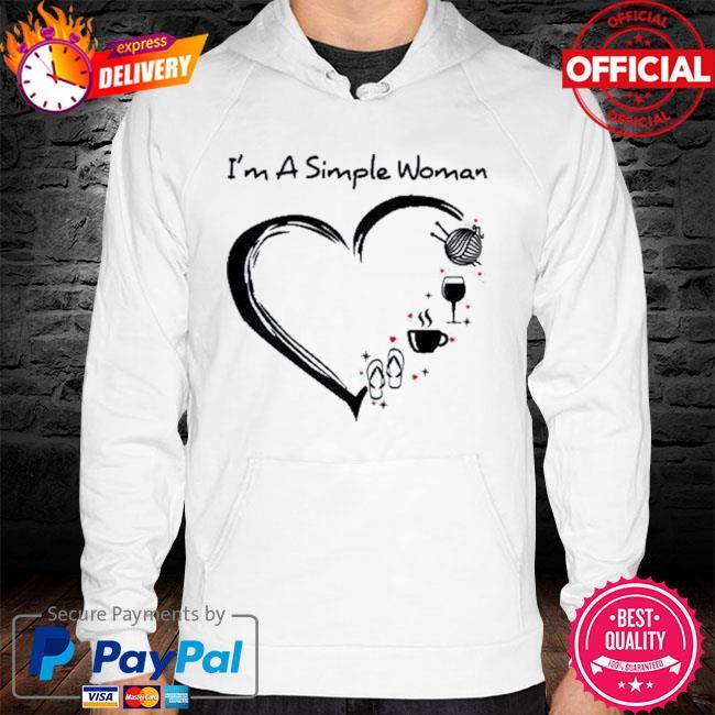 I'm A Simple Woman Heart Flip Flop Knitting Wine 2021 Shirt hoodie