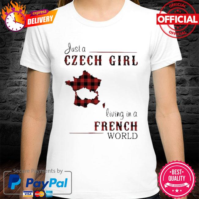 Just A Czech Girl Living In A French World 2021 Shirt