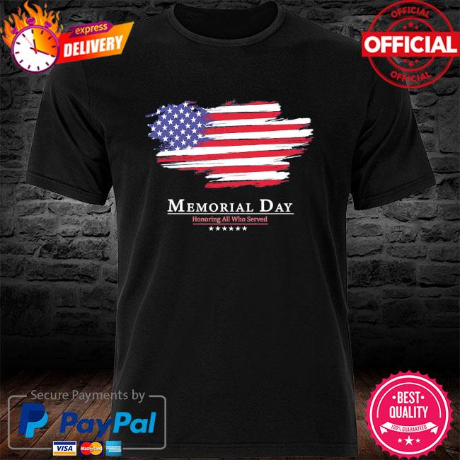 Memorial day honoring all who served american flag 2021 shirt