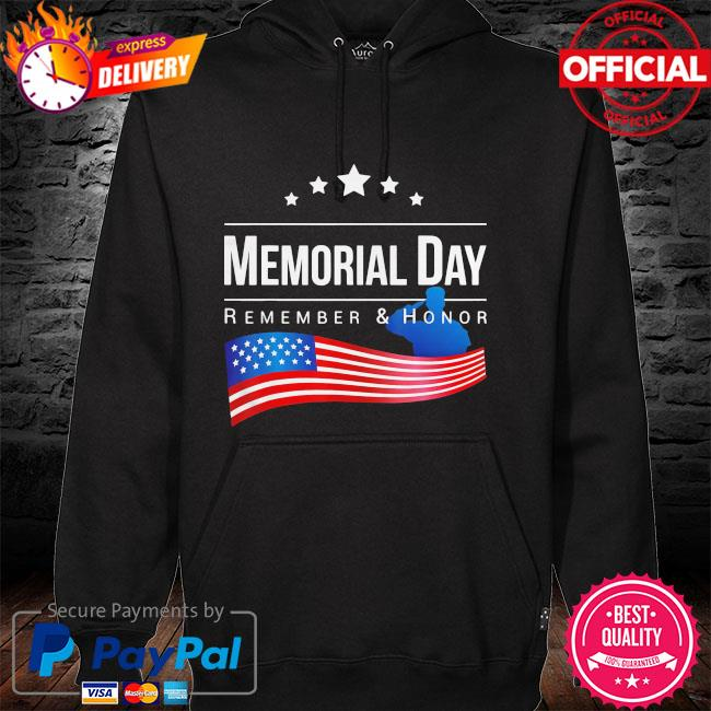 Memorial day remember and honor american flag 2021 hoodie
