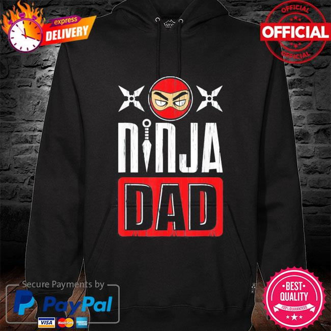Ninja dad father's day hoodie
