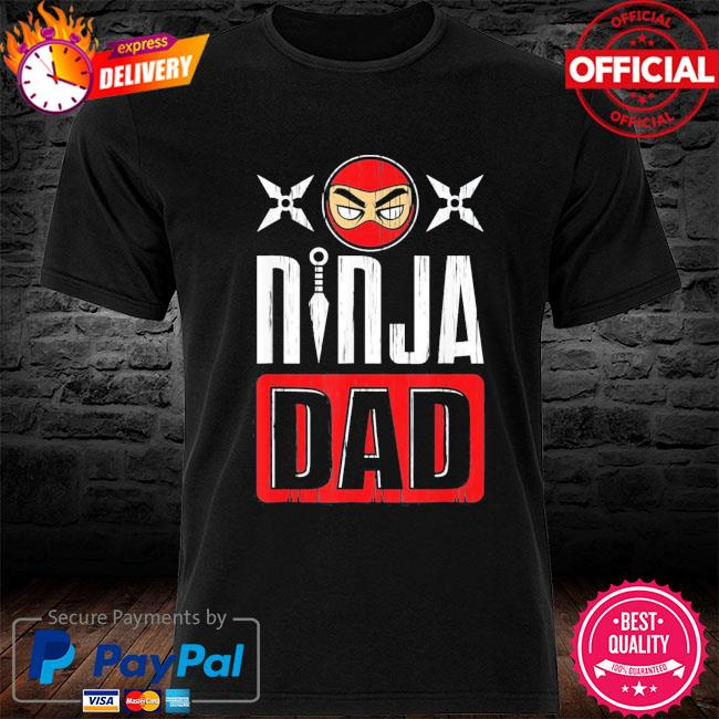 Ninja dad father's day shirt
