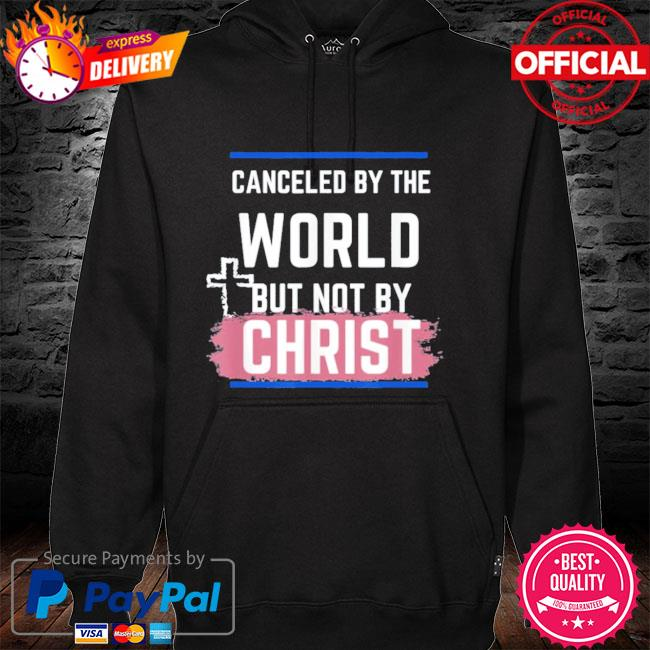 Not canceled by christ hoodie