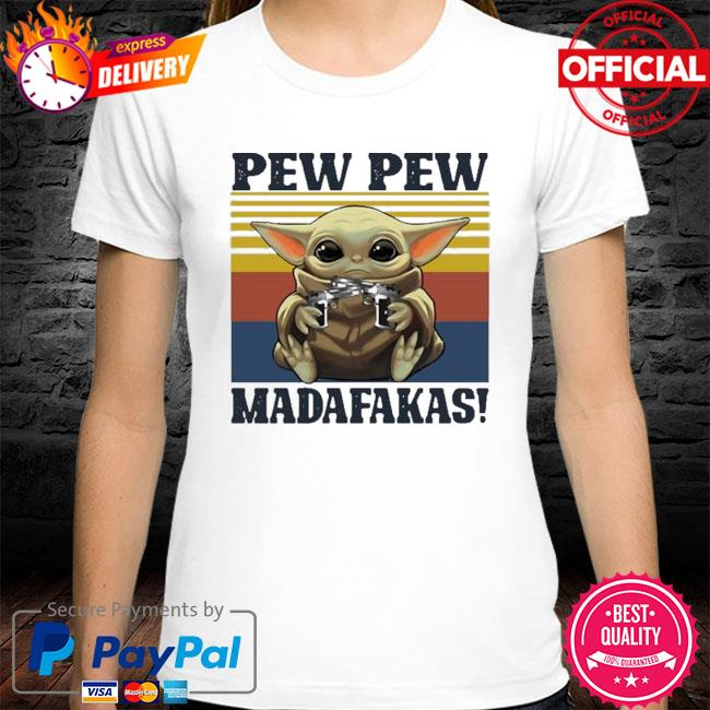 Official Baby yoda guns pew pew madafakas vintage shirt