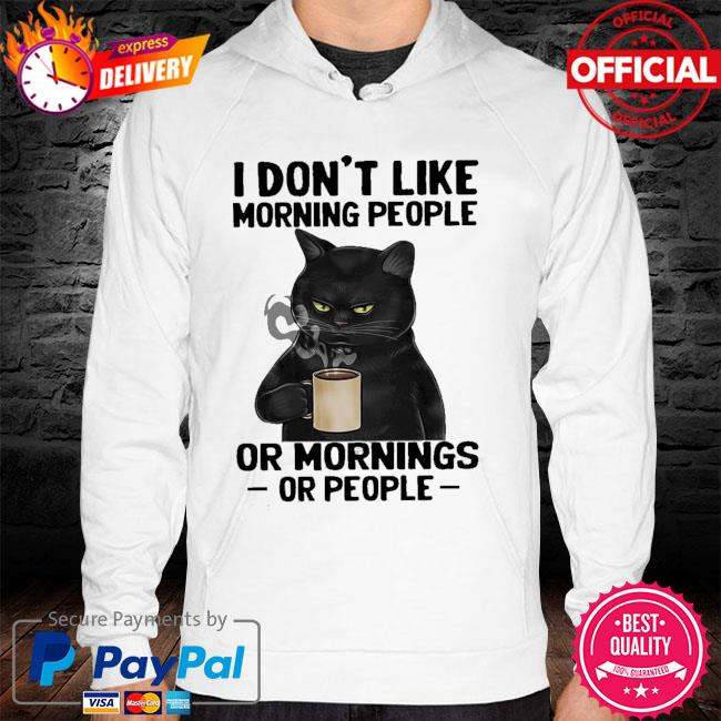 Official Black Cat I don't like morning people or mornings or people hoodie