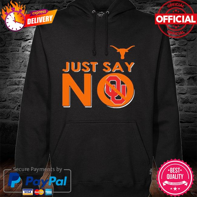 Official Texas longhorns just say no oklahoma sooners hoodie