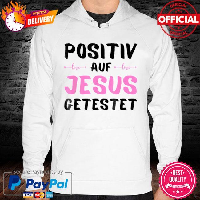 Positiv auf Jesus getestet Gott 2021 hoodie