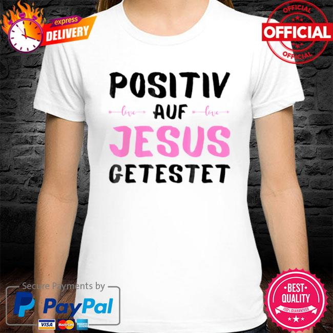 Positiv auf Jesus getestet Gott 2021 shirt