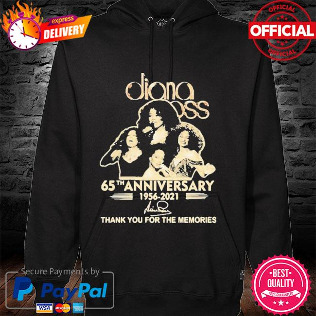 Pretty Diana Ross 65th Anniversary Thank You For The Memories Signature 2021 Shirt hoodie