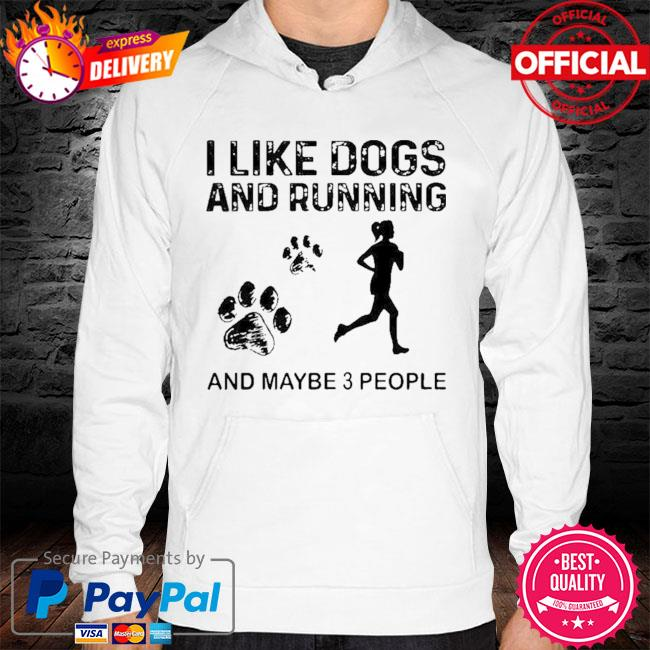 Pretty I Like Dogs And Running Maybe 3 People 2021 Shirt hoodie