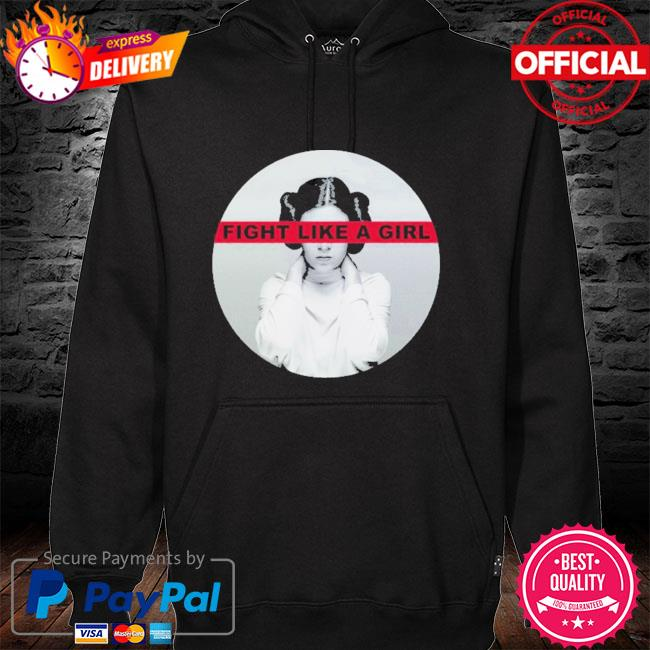Princess leia fight like a girl hoodie